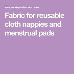 Fabric for reusable cloth nappies and menstrual pads