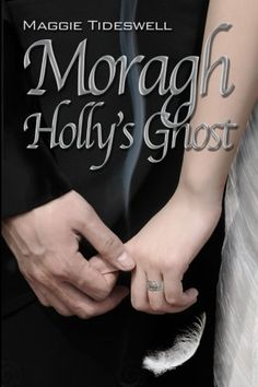 A Book and A Dish: Moragh, Holly's Ghost - Maggie Tideswell, Author Good Books, Books To Read, My Books, Paranormal Romance, Deceit, Audio Books, Writing, Amazon, South Africa