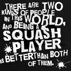 #Squash players are the best