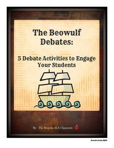 In these 5 debate activities, students consider key, debatable questions regarding the Beowulf text such as whether or not Beowulf is a success or failure as an epic hero. Students are to compile evidence for BOTH sides of the argument in preparation for a class debate and then write an analytical/ argumentative paragraph after each debate. Included in this packet you will find: a Teacher Page, Debate Rubric, and 5 Debate Forms.