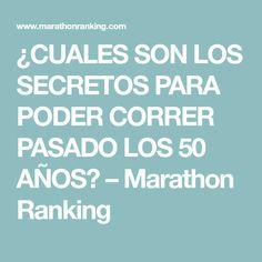 ¿CUALES SON LOS SECRETOS PARA PODER CORRER PASADO LOS 50 AÑOS? – Marathon Ranking