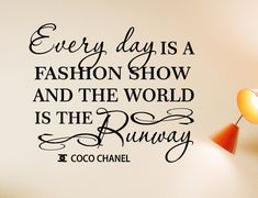 Every day Is A Fashion Show and The World Is The Runway Vinyl wall decal quotes Coco Chanel sayings
