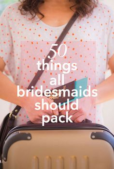 The big day is almost here! To make sure your friend's wedding and your day as a bridesmaid goes off without a hitch, don't forget to bring along these all-important items.