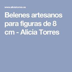 Belenes artesanos para figuras de 8 cm - Alicia Torres