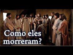 VOCÊ SABE COMO FOI A MORTE DE CADA DISCIPULO DE JESUS?