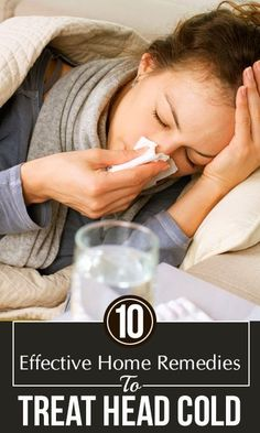 10 Effective Home Remedies To Treat Head Cold