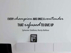 """""""Every champion was once a contender that refused to give up"""" - Sylvester Stallone -Decal size: 42x12 Inches -Decal: Oracal 631 US High Quality Vinyl Decal -Removable without leaving sticky residue -I"""