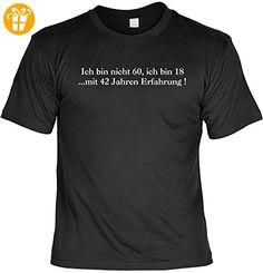 Zum 60 Geburtstag lustiges Geburtstags T-shirt : Ich bin nicht 60, ich bin 18 mit 42 Jahren Erfahrung! mit Gratis Urkunde !Gr:XXL Fb:schwarz - Shirts zum 60 geburtstag (*Partner-Link)