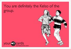 bahahahh were the kelso's <33