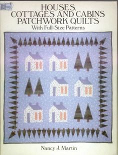 Houses Cottages and Cabins Patchwork Quilts with Patterns