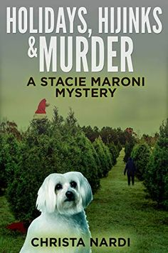 Holidays, Hijinks & Murder (A Stacie Maroni Mystery Book 5) by Christa Nardi Mystery Series, Mystery Thriller, Mystery Books, Book Club Books, Books To Read, Cold Creek, Christmas Books, Christmas Time, Up In Smoke