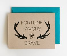 Fortune Favors the Brave - Blank Card - Encouragement - Graduation - Congrats - Quote - antlers - screen printed - kraft - manly - rustic on Etsy, $5.00