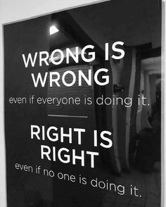 Quotes : Wrong is wrong even if everyone is doing it. Positive Quotes : Wrong is wrong even if everyone is doing it.Positive Quotes : Wrong is wrong even if everyone is doing it. Quotes About Attitude, Inspiring Quotes About Life, Inspirational Quotes, Motivational Quotes For Workplace, Attitude Thoughts, Motivational Quotes In English, Motivational Pictures, English Quotes, Wise Quotes