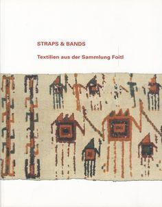 Straps & Bands * Textilien aus der Sammlung Foitl Museum für Völkerkunde Wien