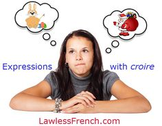 French Expressions with Croire - Lawless French Phrases French Verbs, French Phrases, French Expressions, Comprehension Exercises, Reading Comprehension, Idiomatic Expressions, French Teacher, Language Lessons, France
