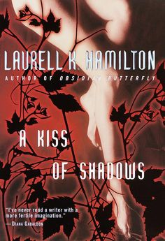 ☆ A Kiss of Shadows: Meredith Gentry Book 1 :¦: By Laurell K. Hamilton ☆