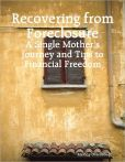 Recovering from Foreclosure - A Single Mother's Journey and Tips to Financial Freedom. The Book shown is available on Barnes and Noble Nook. This book is also available on itunes and the ibookstore for the ipad.