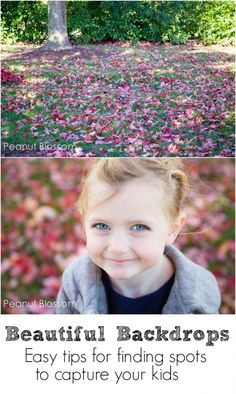 Finding beautiful backdrops for capturing photos of your kids. Easy tips for wherever you are!