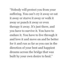 Build your own healing bridge and use it to run towards your dreams.