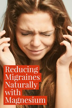Learn how you can relieve and prevent migraines naturally with magnesium! #migraines #headaches #magnesium