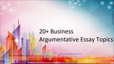 Interesting Argumentative Essay Topic on Business. argumentative essay examples business essay example business essay writing business ethics argumentative essay topics finance argumentative essay topics Do you have an assignment about the argumentative essay? There are available many topics you can choose but make sure you choose an interesting one. Argumentative Essay Topics, Business Studies, Business Ethics, Current Job, Some People Say, Essay Examples, Essay Writing, Self Improvement, Case Study