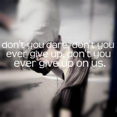 Dont give up on us lyrics the maine