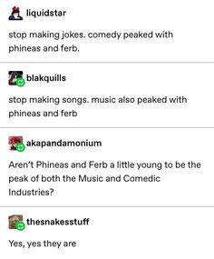 Music and comedy peaked w phineas and ferb Music and comedy peaked w phineas and f. Phineas And Ferb Memes, Phineas Und Ferb, Tumblr Funny, Funny Memes, Jokes, Disney Love, Disney Magic, Disney And Dreamworks, Disney Pixar