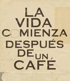 La vida comienza después de un café