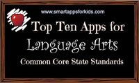 Top Ten Apps for Common Core State Standards: Language Arts http://www.smartappsforkids.com/2013/08/common-core-state-standards-language-arts.html