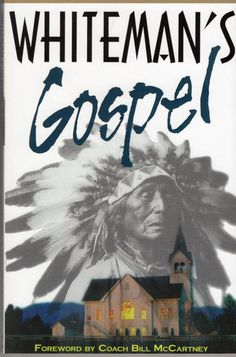 """""""Whiteman's Gospel"""" by Craig Stephen Smith Mans World, Book Of Life, White Man, Christianity, Growing Up, Nativity, Native American, This Or That Questions, Minnesota"""