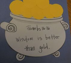 Patrick's Day Sunday School Lesson: Wisdom is Better Than Gold! Kids Sunday School Lessons, Sunday School Crafts For Kids, Sunday School Rooms, St Patricks Day Crafts For Kids, Bible Lessons For Kids, Bible For Kids, 4 Kids, School Ideas, Preschool Bible