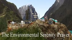 The Environmental Serenity Prayer