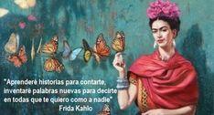 Frida Kahlo pinta con esta frase el compromiso por comunicarse, el esfuerzo conciente por decir lo que siente y hacer todo lo posible para que el interlocutor comprenda. Inventar como ella propone…