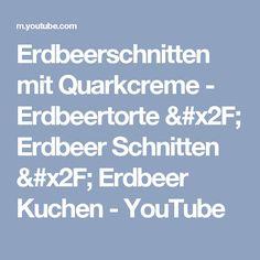 Erdbeerschnitten mit Quarkcreme - Erdbeertorte / Erdbeer Schnitten / Erdbeer Kuchen - YouTube