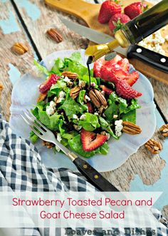 salad for dinner? Try Strawberry Toasted Pecan and Goat Cheese Salad ...