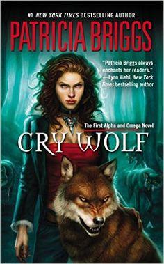 Amazon.com: Cry Wolf (Alpha & Omega Book 1) eBook: Patricia Briggs: Kindle Store