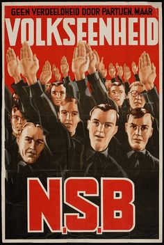 """No Division by parties, but people unite. N.S.B..""  The National Socialist Movement in the Netherlands (Dutch: Nationaal-Socialistische Beweging in Nederland) was a national Fascist party in the Netherlands."