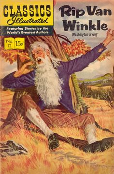 Cover for Classics Illustrated (Gilberton, 1947 series) [HRN - Rip Van Winkle Literary Characters, Comic Book Characters, Comic Character, Comic Books, Children's Books, Old Comics, Vintage Comics, Vintage Magazines, Vintage Books