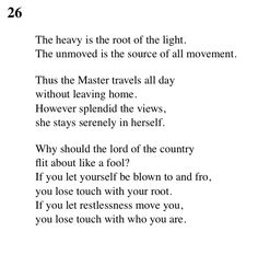 """26 Tao Te Ching - Lao Tse (Lao Tzu) """"If you let restlessness move you, you lose touch with who you are. Lao Tzu Quotes, Tao Te Ching, Taoism, Qigong, Some Quotes, Pretty Words, Spoken Word, Life Inspiration, Self Help"""