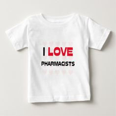 I LOVE PHARMACISTS T SHIRTS T Shirt, Hoodie Sweatshirt