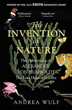 The Invention of Nature: The Adventures of Alexander von ... https://www.amazon.co.uk/dp/1848549008/ref=cm_sw_r_pi_dp_x_UbVgAbE92WWYZ