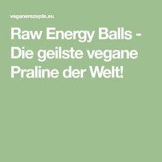 Raw Energy Balls - Die geilste vegane Praline der Welt!