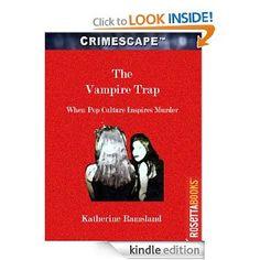 Amazon.com: The Vampire Trap (Crimescape) eBook: Dr. Katherine Ramsland, Marilyn Bardsley: Kindle Store