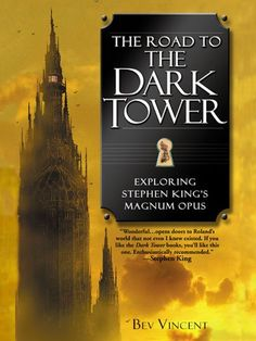 The Road to the Dark Tower: Exploring Stephen King's Magnum Opus « LibraryUserGroup.com – The Library of Library User Group