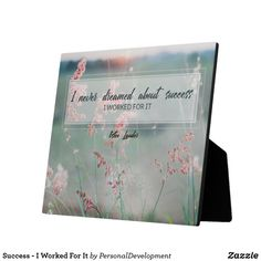 Shop Success - I Worked For It Plaque created by PersonalDevelopment. Success, Inspirational Quotes, Life Coach Quotes, Inspiring Quotes, Quotes Inspirational, Inspirational Quotes About, Encourage Quotes, Inspiration Quotes, Motivation Quotes