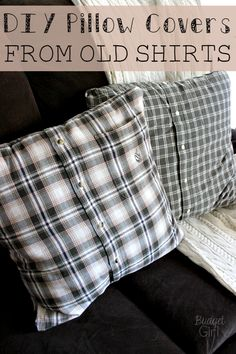 DIY Pillow Covers from Old Shirts -- Old button-down shirts make the perfect cozy pillow covers for fall and winter. Directions for sew and no-sew included.