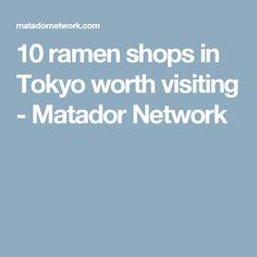 10 ramen shops in Tokyo worth visiting - Matador Network