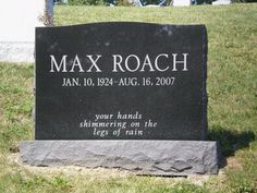 Max Roach (1924 - 2007) Influential jazz drummer, pioneer in bebop and other jazz forms