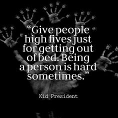 Everyone needs high fives...encouraging 2 give, more encouraging 2 receive❤️