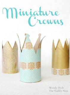 Simple DIY miniature crowns made from toilet paper rolls.  Brilliant!